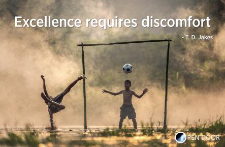 Excellence requires discomfort